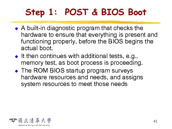 Step 1: POST & BIOS Boot u u u A built-in diagnostic program that