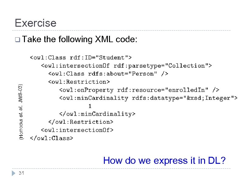 Exercise the following XML code: (Horrocks et. al. JWS-03) q Take How do we
