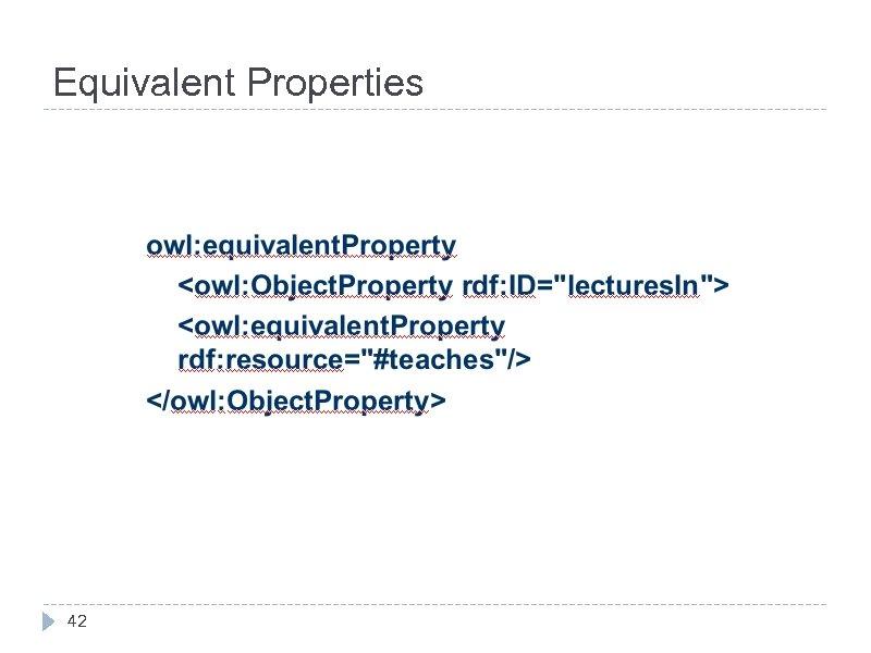 Equivalent Properties 42