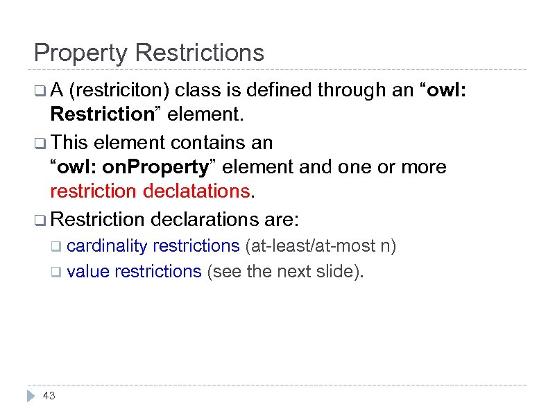"""Property Restrictions q. A (restriciton) class is defined through an """"owl: Restriction"""" element. q"""