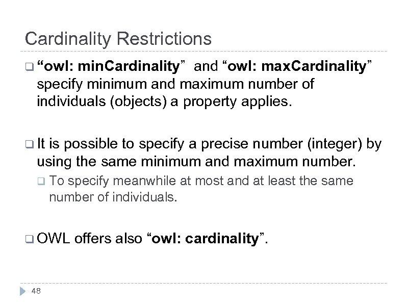 "Cardinality Restrictions q ""owl: min. Cardinality"" and ""owl: max. Cardinality"" specify minimum and maximum"