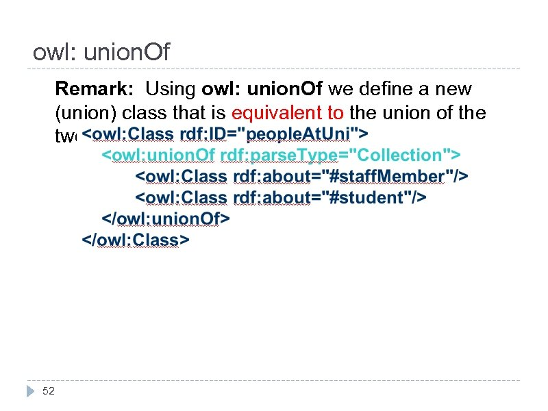 owl: union. Of Remark: Using owl: union. Of we define a new (union) class