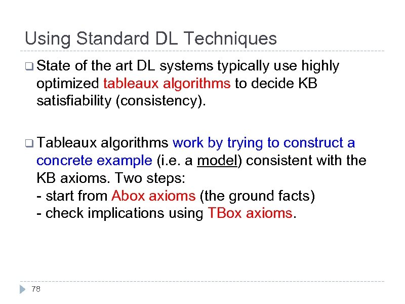 Using Standard DL Techniques q State of the art DL systems typically use highly