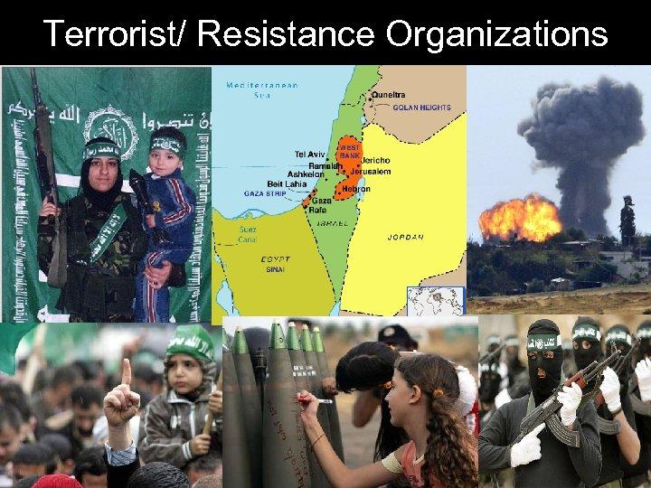 Terrorist/ Resistance Organizations