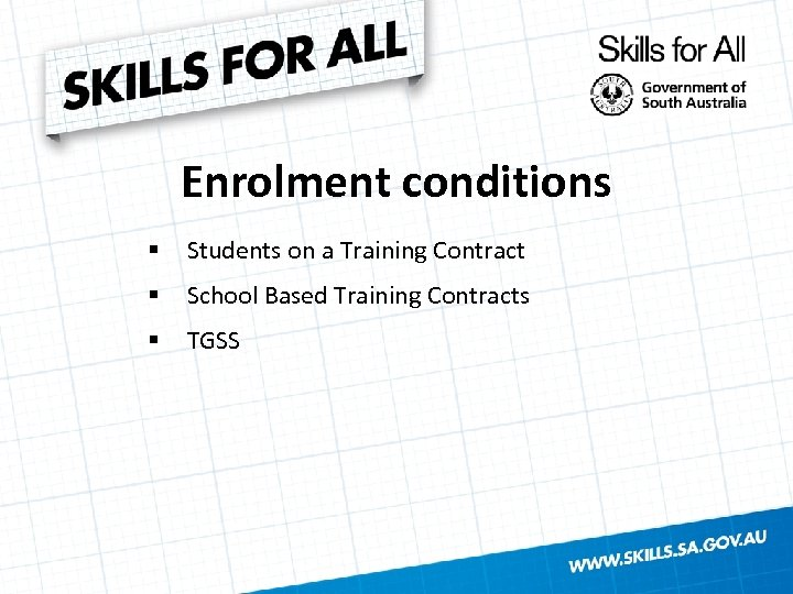 Enrolment conditions § Students on a Training Contract § School Based Training Contracts §