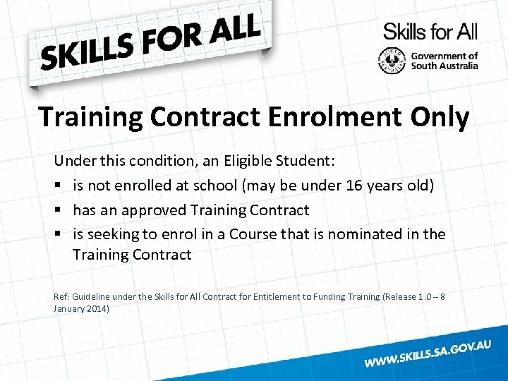 Training Contract Enrolment Only Under this condition, an Eligible Student: § is not enrolled