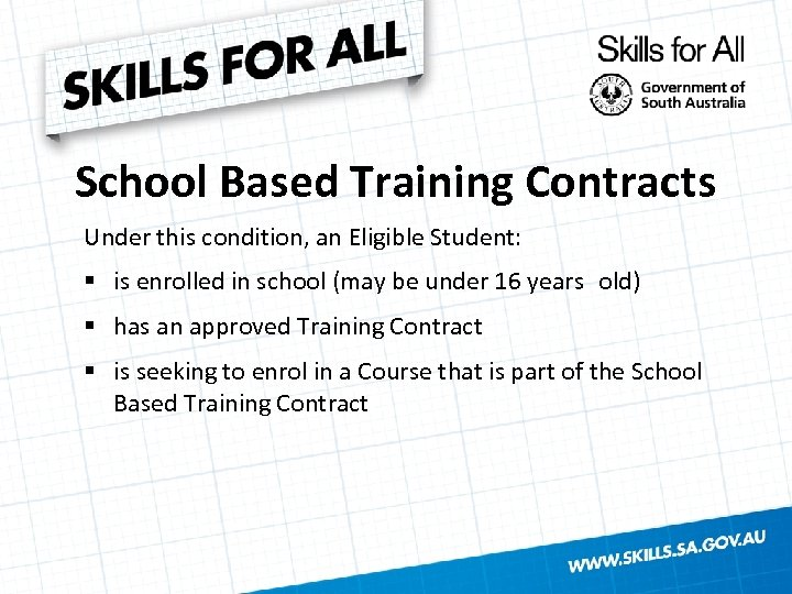 School Based Training Contracts Under this condition, an Eligible Student: § is enrolled in