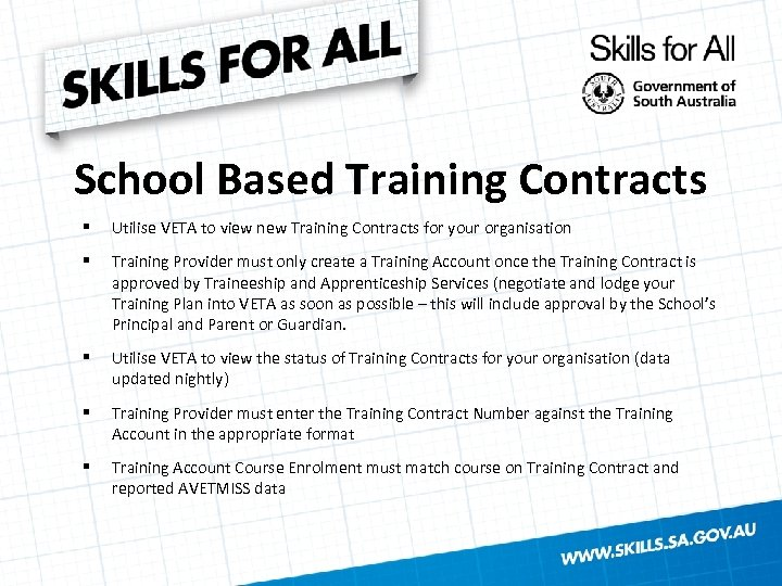 School Based Training Contracts § Utilise VETA to view new Training Contracts for your