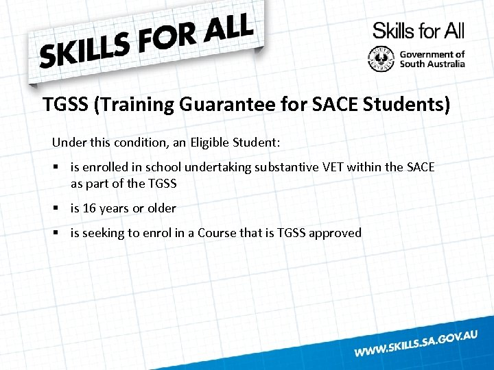 TGSS (Training Guarantee for SACE Students) Under this condition, an Eligible Student: § is