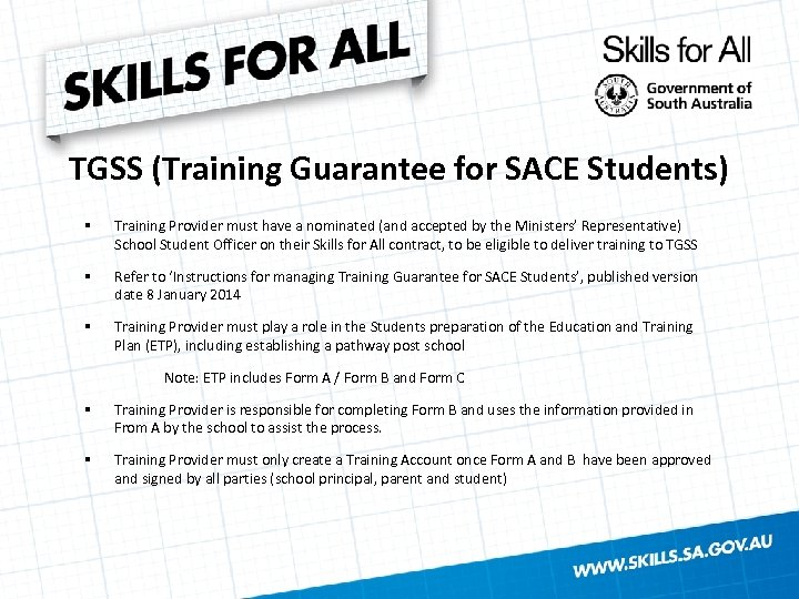 TGSS (Training Guarantee for SACE Students) § Training Provider must have a nominated (and