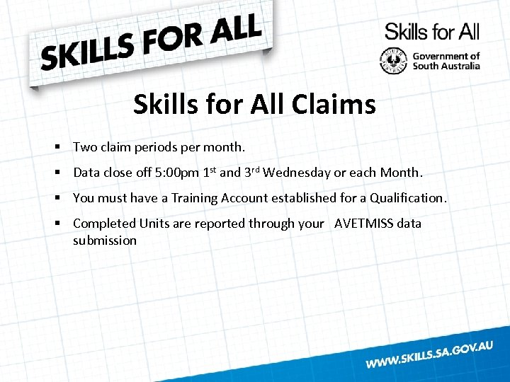 Skills for All Claims § Two claim periods per month. § Data close off