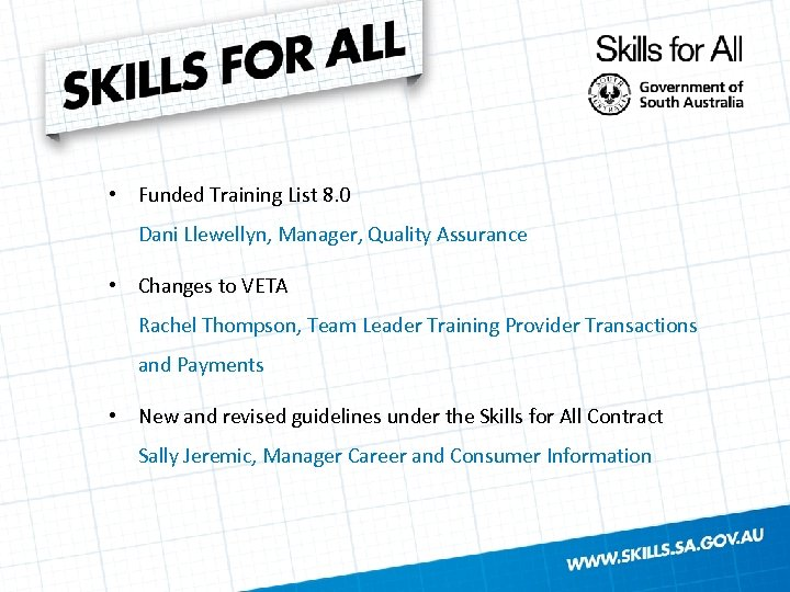 • Funded Training List 8. 0 Dani Llewellyn, Manager, Quality Assurance • Changes