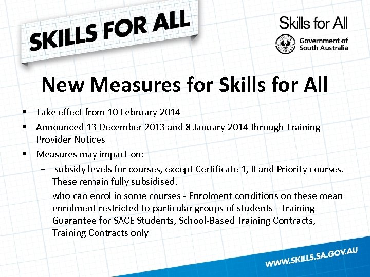 New Measures for Skills for All § Take effect from 10 February 2014 §
