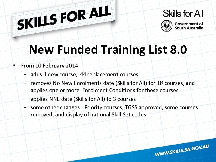 New Funded Training List 8. 0 § From 10 February 2014 − adds 1