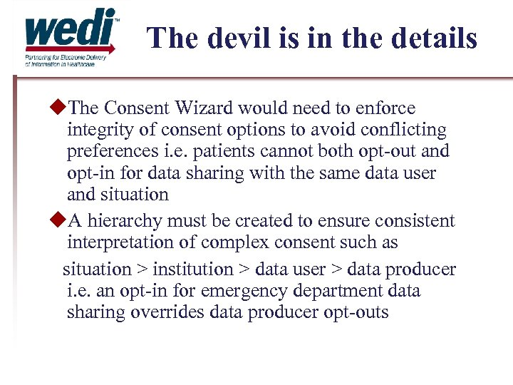 The devil is in the details The Consent Wizard would need to enforce integrity