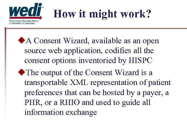 How it might work? A Consent Wizard, available as an open source web application,