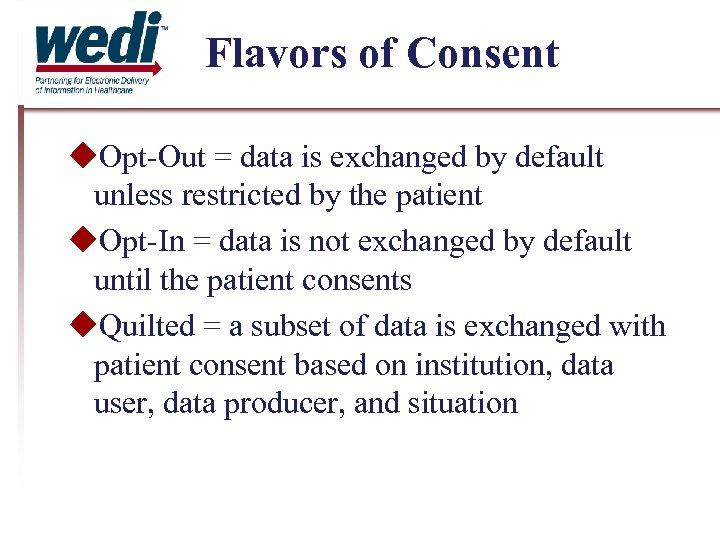 Flavors of Consent Opt-Out = data is exchanged by default unless restricted by the