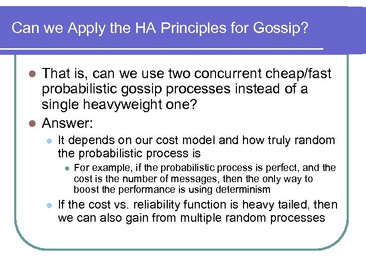 Can we Apply the HA Principles for Gossip? That is, can we use two