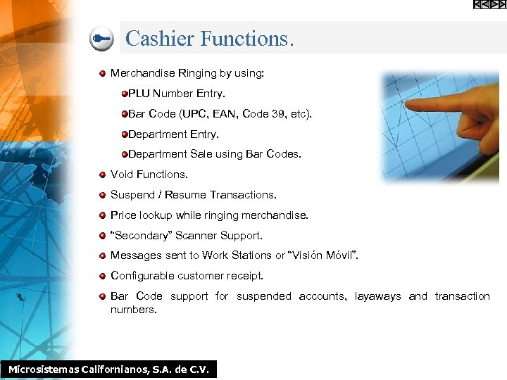 Cashier Functions. Merchandise Ringing by using: PLU Number Entry. Bar Code (UPC, EAN, Code
