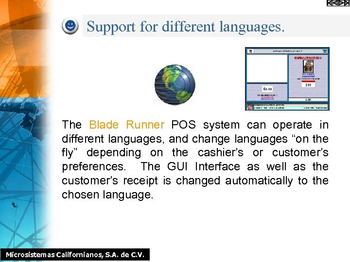 Support for different languages. The Blade Runner POS system can operate in different languages,