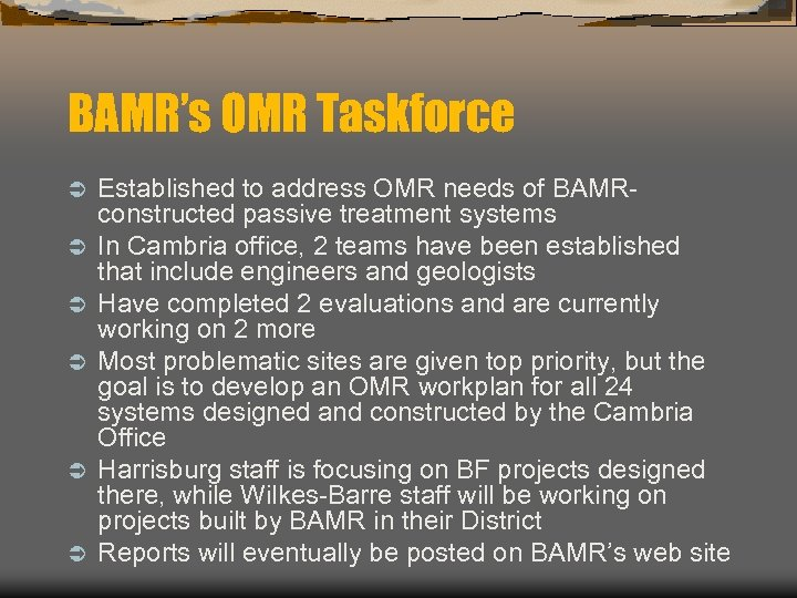 BAMR's OMR Taskforce Ü Ü Ü Established to address OMR needs of BAMRconstructed passive