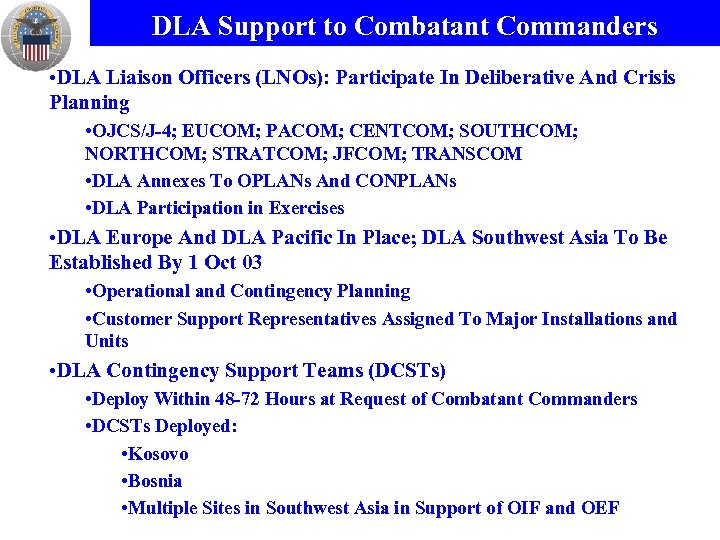 DLA Support to Combatant Commanders • DLA Liaison Officers (LNOs): Participate In Deliberative And
