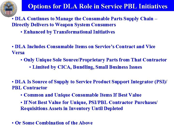 Options for DLA Role in Service PBL Initiatives • DLA Continues to Manage the