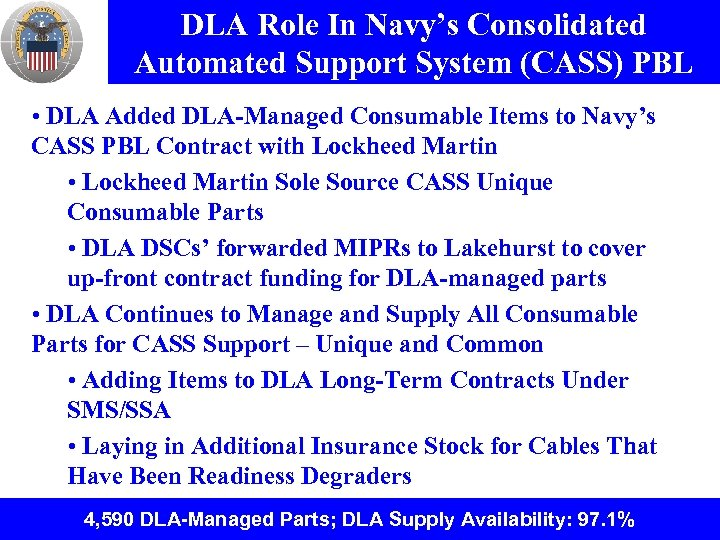 DLA Role In Navy's Consolidated Automated Support System (CASS) PBL • DLA Added DLA-Managed