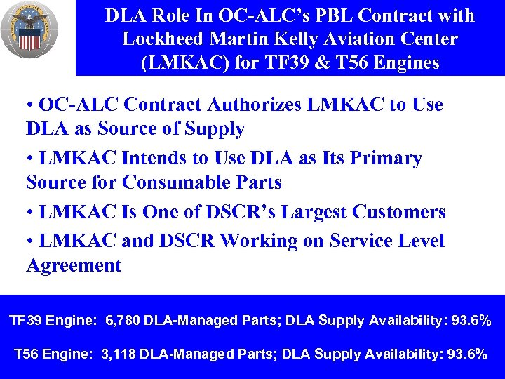DLA Role In OC-ALC's PBL Contract with Lockheed Martin Kelly Aviation Center (LMKAC) for