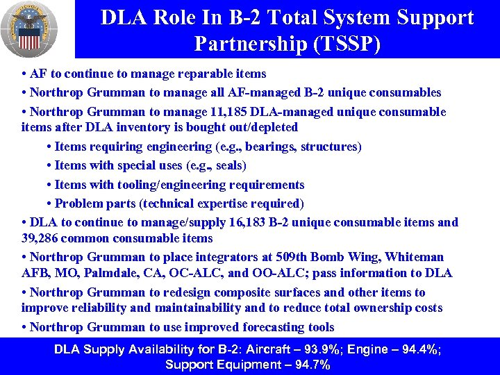 DLA Role In B-2 Total System Support Partnership (TSSP) • AF to continue to