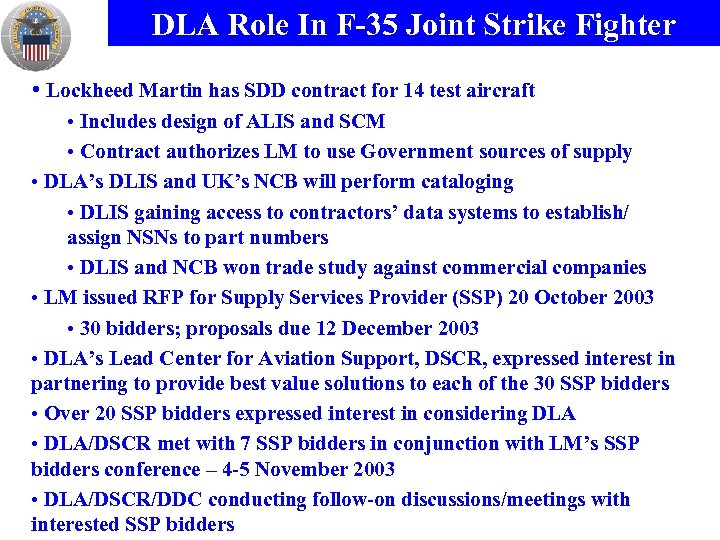 DLA Role In F-35 Joint Strike Fighter • Lockheed Martin has SDD contract for