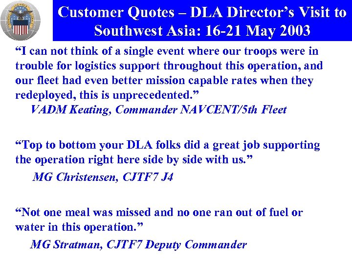 "Customer Quotes – DLA Director's Visit to Southwest Asia: 16 -21 May 2003 ""I"