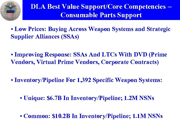 DLA Best Value Support/Core Competencies – Consumable Parts Support • Low Prices: Buying Across