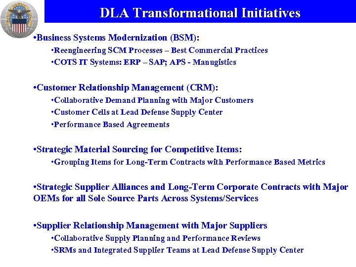 DLA Transformational Initiatives • Business Systems Modernization (BSM): • Reengineering SCM Processes – Best