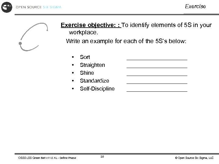 Exercise objective: : To identify elements of 5 S in your workplace. Write an