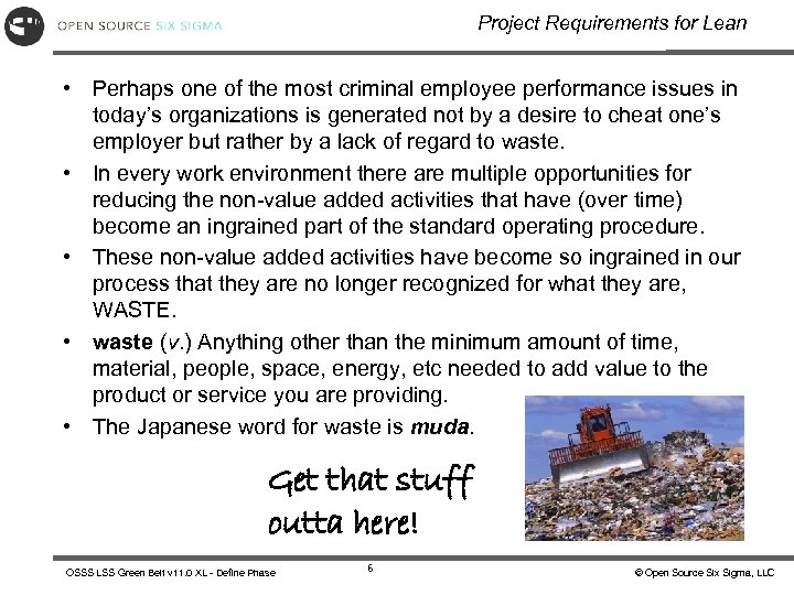 Project Requirements for Lean • Perhaps one of the most criminal employee performance issues