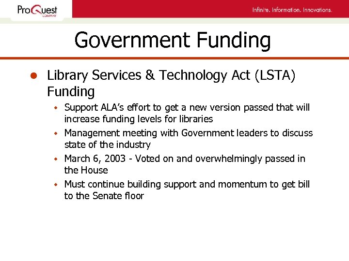 Government Funding l Library Services & Technology Act (LSTA) Funding w Support ALA's effort