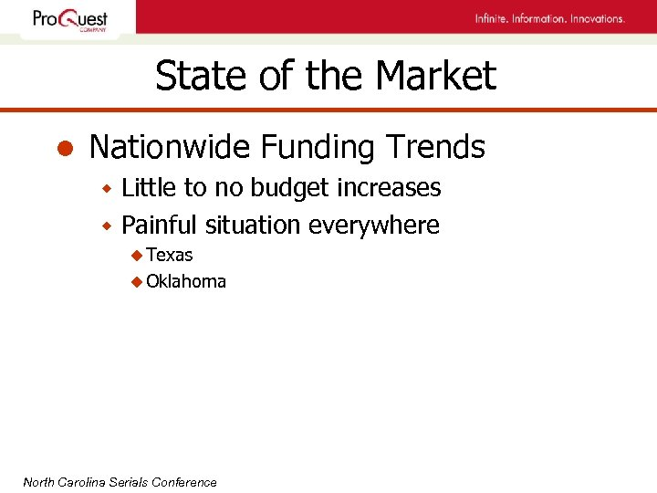 State of the Market l Nationwide Funding Trends w Little to no budget increases