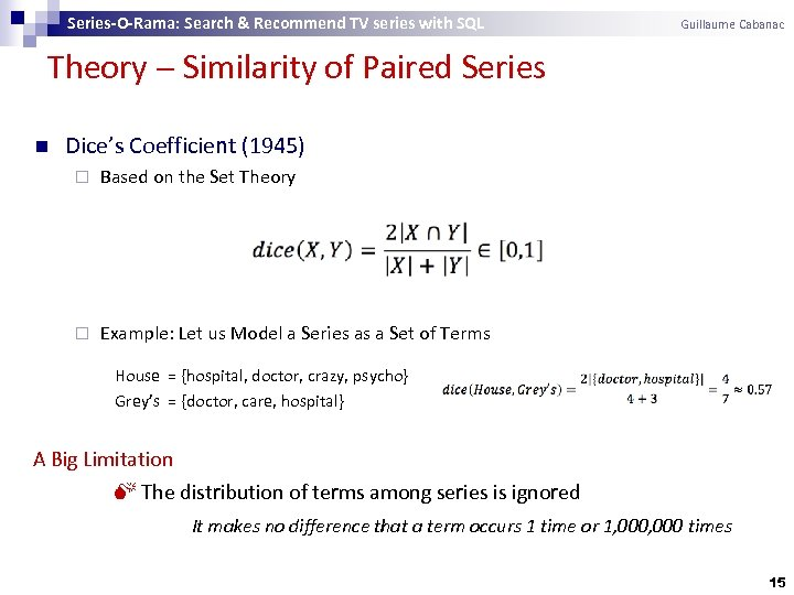 Series-O-Rama: Search & Recommend TV series with SQL Guillaume Cabanac Theory Similarity of Paired