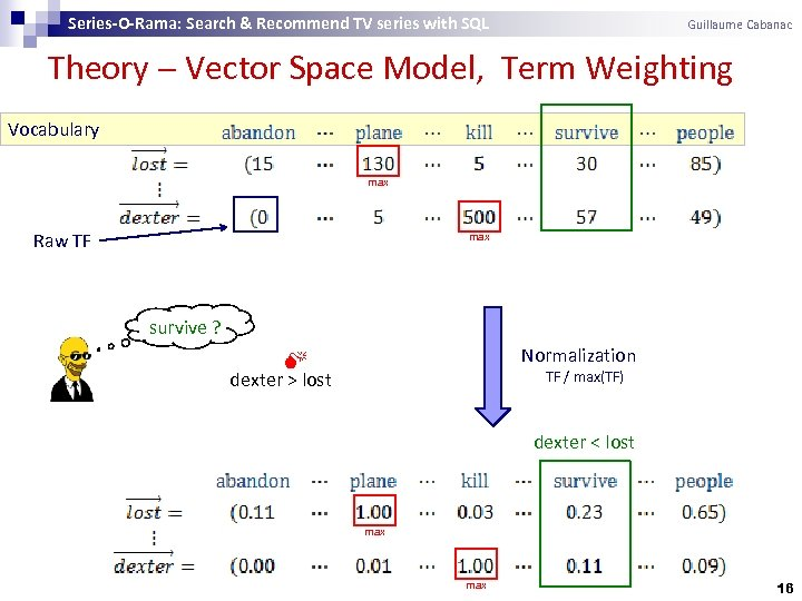 Series-O-Rama: Search & Recommend TV series with SQL Guillaume Cabanac Theory Vector Space Model,