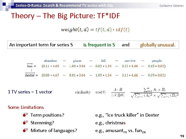Series-O-Rama: Search & Recommend TV series with SQL Guillaume Cabanac Theory The Big Picture: