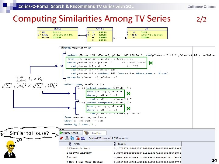 Series-O-Rama: Search & Recommend TV series with SQL Guillaume Cabanac Computing Similarities Among TV