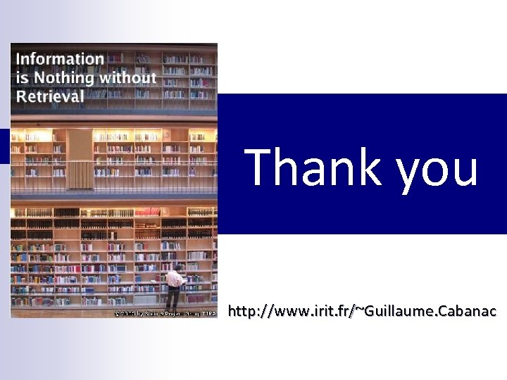 Thank you http: //www. irit. fr/~Guillaume. Cabanac