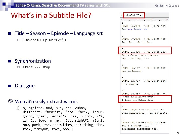Series-O-Rama: Search & Recommend TV series with SQL Guillaume Cabanac What's in a Subtitle