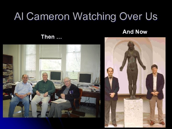 Al Cameron Watching Over Us Then … And Now