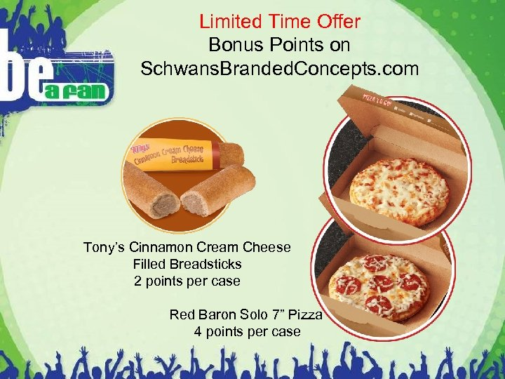Limited Time Offer Bonus Points on Schwans. Branded. Concepts. com Tony's Cinnamon Cream Cheese