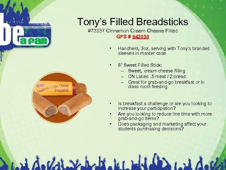 Tony's Filled Breadsticks #73337 Cinnamon Cream Cheese Filled GFS # 942030 • Handheld, 3