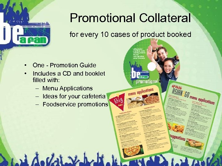 Promotional Collateral for every 10 cases of product booked • One - Promotion Guide