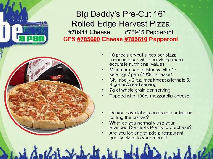 "Big Daddy's Pre-Cut 16"" Rolled Edge Harvest Pizza #78944 Cheese #78945 Pepperoni GFS #785600"