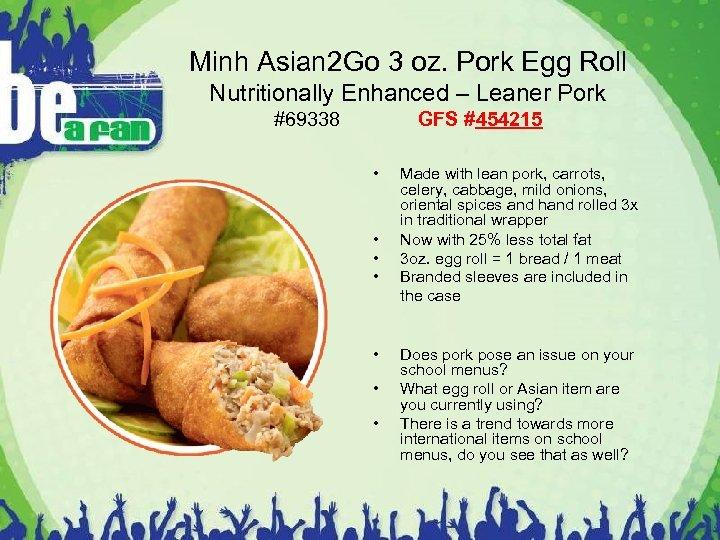 Minh Asian 2 Go 3 oz. Pork Egg Roll Nutritionally Enhanced – Leaner Pork